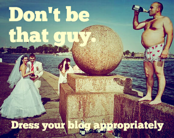 your blog cant be underdressed